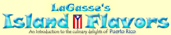 Puerto Rican Recipes and More by LaGasse's Island Flavors!